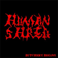 Human Shred - Butchery Begins