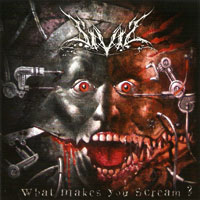 Sivis - What makes you scream ?