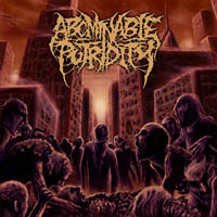 Abominable Putridity - In the End of Human Existence